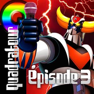 Quadratour Episode 3