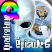 Quadratour Episode 6