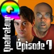 Quadratour Episode 7